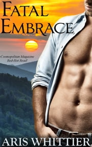 Fatal Embrace ebook by Aris Whittier
