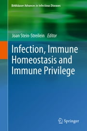 Infection, Immune Homeostasis and Immune Privilege ebook by