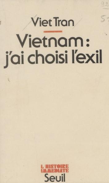 Vietnam - J'ai choisi l'exil ebook by Viet Tran