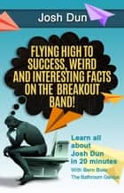 Twenty One Pilots - Flying High to Success Weird and Interesting Facts on the Breakout Band! And Our Drummer: Josh Dun ebook by BERN BOLO