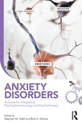 Anxiety Disorders - A Guide for Integrating Psychopharmacology and Psychotherapy ebook by