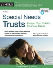 Special Needs Trusts - Protect Your Child's Financial Future ebook by Kevin Urbatsch, Attorney,Michele Fuller-Urbatch, Attorney
