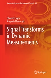 Signal Transforms in Dynamic Measurements ebook by Edward Layer,Krzysztof Tomczyk