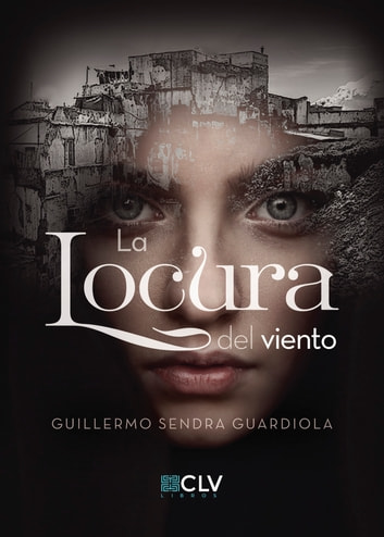 La locura del viento ebook by Guillermo Sendra Guardiola