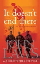It Doesn't End There ebook by Christopher Stewart, John Laws