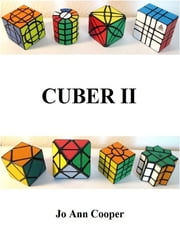Cuber Ⅱ - How to Solve Various Puzzle Cubes ebook by Jo Ann Cooper