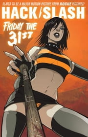 Hack/Slash Vol 3: Friday the 31st ebook by Tim Seeley