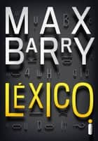 Léxico ebook by Max Barry