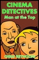 Cinema Detectives: Man at the Top ebook de Chris Reynolds