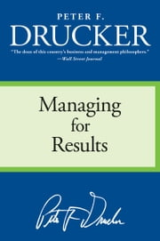 Managing for Results ebook by Peter F. Drucker