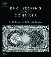 Engineering a Compiler: International Student Edition ebook by Cooper, Keith