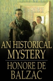 An Historical Mystery - The Gondreville Mystery ebook by Honore de Balzac,Katharine Prescott Wormeley