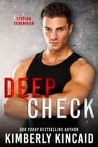 Deep Check ebook by Kimberly Kincaid