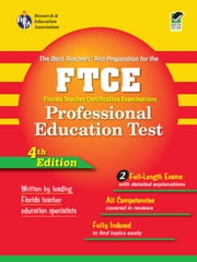 FTCE (REA) - Professional Education Test The Best Teachers' - 4th Edition ebook by Leasha Barry,Betty Bennett