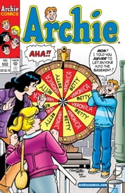 Archie #552 ebook by Craig Boldman,Mike Pellowski,Greg Crosby,Stan Goldberg,Bob Smith,Bill Yoshida,Vickie Williams,Barry Grossman