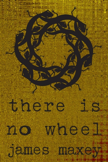 There is No Wheel ebook by James Maxey
