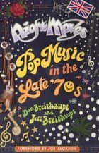 Night Moves: Pop Music in the Late '70s ebook by Don Breithaupt, Jeff Breithaupt