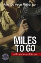 Miles to Go ebook by Amy Dawson Robertson