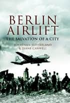 Berlin Airlift ebook by Jon Sutherland