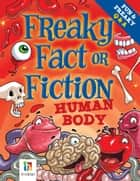 Freaky Fact or Fiction Human Body ebook by Claire Saxby