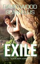 Exile- A Jade Ihara Adventure - Jade Ihara Adventures ebook by David Wood, Sean Ellis