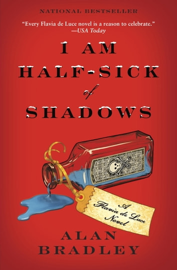 I Am Half-Sick of Shadows - A Flavia de Luce Novel eBook by Alan Bradley