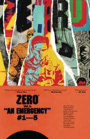 Zero, Vol. 1 ebook by Ales Kot,Michael Walsh,Tradd Moore,Mateus Santolouco,Morgan Jeske,Jordie Bellaire