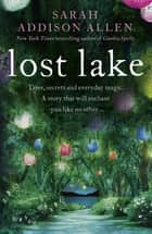 Lost Lake ebook by Sarah Addison Allen