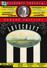 Os Melhores Contos de H.P. Lovecraft - Volume 1 ebook by Fernando Ribeiro; Howard Phillips Lovecraft