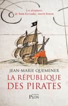 La République des Pirates eBook by Jean-Marie QUEMENER