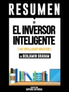 El Inversor Inteligente (The Intelligent Investor) - Resumen Del Libro De Benjamin Graham eBook by Sapiens Editorial