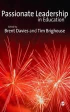 Passionate Leadership in Education ebook by Brent Davies, Professor Tim Brighouse