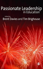 Passionate Leadership in Education ebook by Brent Davies,Professor Tim Brighouse