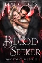 Blood Seeker ebook by Lexi C. Foss