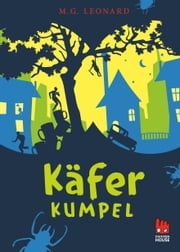 Käferkumpel (Die Käfer-Saga 1) ebook by M.G. Leonard