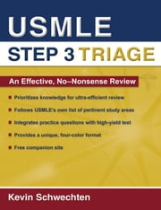 USMLE Step 3 Triage: An Effective, No-nonsense Review ebook by Kevin Schwechten