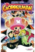 Chopperman T03 ebook by Eiichiro Oda, Hirofumi Takei