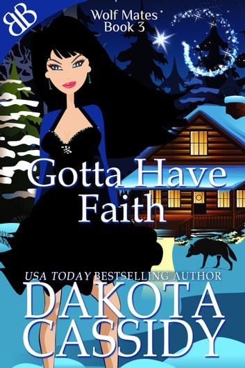 Gotta Have Faith ebook by Dakota Cassidy