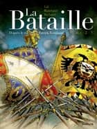 La Bataille - Tome 2 ebook by Ivan Gil, Patrick Rambaud, Frédéric Richaud