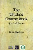 The Witches' Course Book ebook by Raven Blackmoor