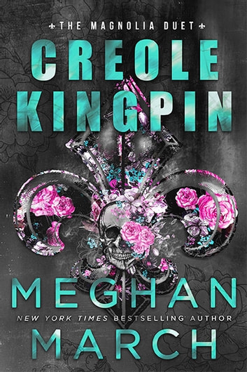 Creole Kingpin ebook by Meghan March