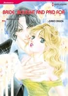 Bride, Bought and Paid for (Harlequin Comics) - Harlequin Comics ebook by Helen Bianchin, Junko Okada