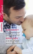 Un pas à ne pas franchir - Un mariage sous condition ebook by Jules Bennett, Maisey Yates