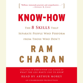 Know-How - The 8 Skills That Separate People Who Perform from Those Who Don't audiobook by Ram Charan