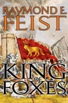King of Foxes ebook by Raymond E. Feist