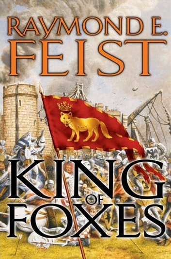 King of Foxes - Conclave of Shadows: Book Two ebook by Raymond E Feist