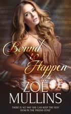 Bound to Happen ebook by Zoe Mullins
