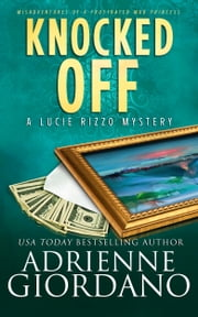 Knocked Off - Misadventures of a Frustrated Mob Princess ebook by Adrienne Giordano
