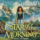 Star of the Morning audiobook by Lynn Kurland