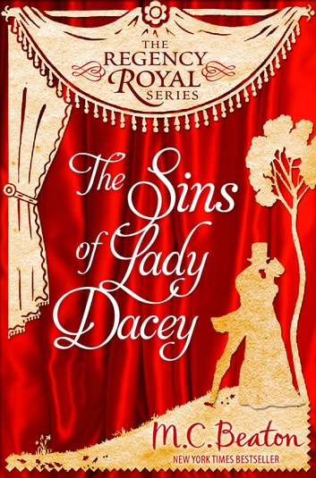 The Sins of Lady Dacey - Regency Royal 15 eBook by M.C. Beaton